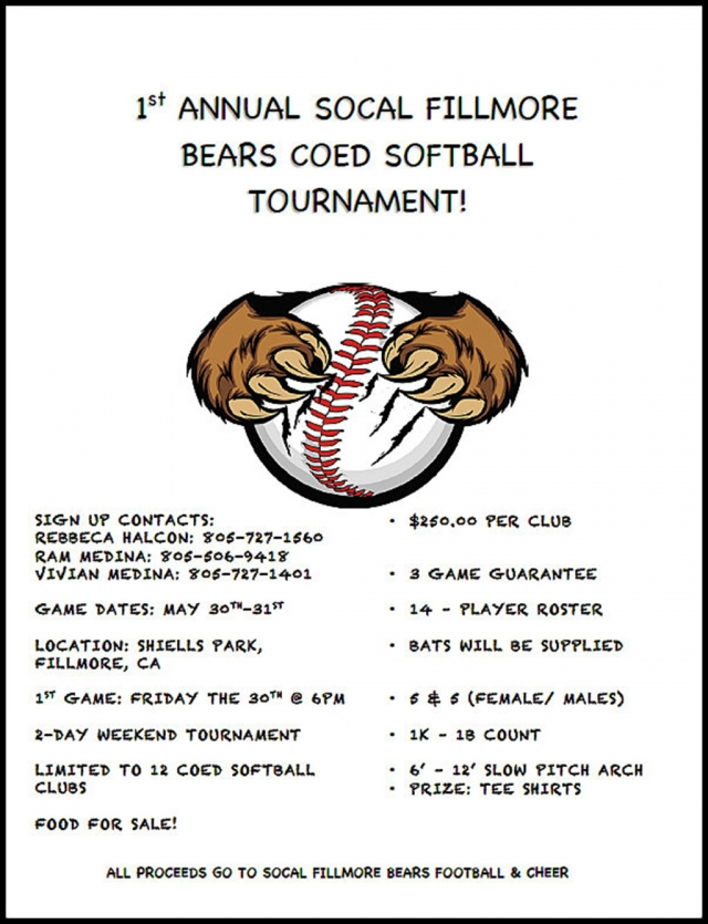 On May 30 & 31st So Cal Fillmore Bears will be hosting our first annual softball tournament.